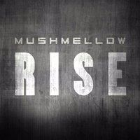 Mushmellow - Rise