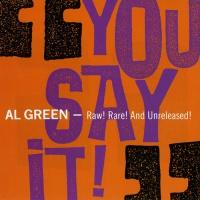 Al Green - You Say It!