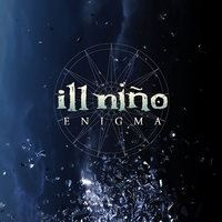 Ill Nino - Pieces Of The Sun