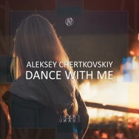 Aleksey Chertkovskiy - Dance With Me