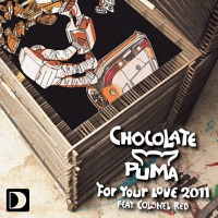 Chocolate Puma - For Your Love
