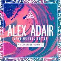 - Make Me Feel Better (Klingande Club Remix)