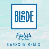 Blonde - Foolish (Dansson Remix)