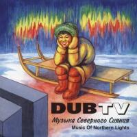 Dub TV - Музыка Северного Сияния