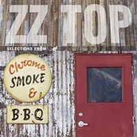 ZZ Top - Chrome, Smoke & BBQ: The ZZ Top Box