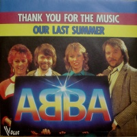 ABBA - Thank You For The Music / Our Last Summer