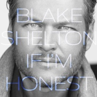 Blake Shelton feat. Gwen Stefani - Go Ahead and Break My Heart