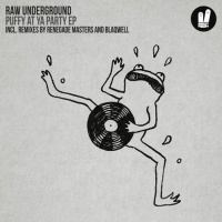 Raw Underground - Puffy At Ya Party