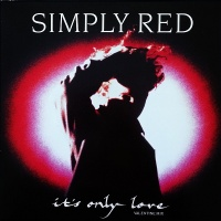 Simply Red - It's Only Love (Valentine Mix)