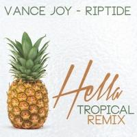 Vance Joy - Riptide (Hella Tropical Remix)
