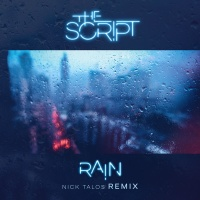 The Script - Rain (Nick Talos Remix)