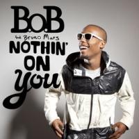 B.O.B - Nothin' On You
