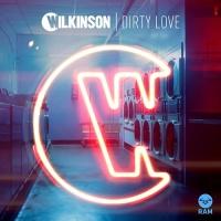 Wilkinson - Dirty Love