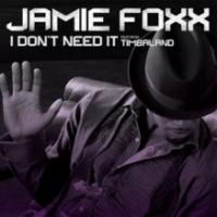 Jaime Foxx - I Don't Need It