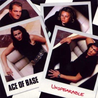 Ace Of Base - Unspeakable