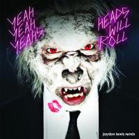 Heads Will Roll (Jaydon Lewis Remix)