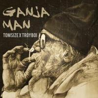 Tomsize - Ganja Man (Original Mix)
