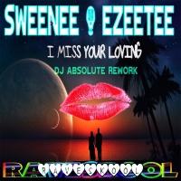 Sweenee - I Miss Your Loving (DJ Absolute Rework)