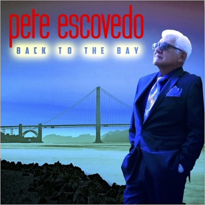 Pete Escovedo - Back To The Bay