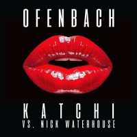 Katchi (Ofenbach vs. Nick Waterhouse) - Single