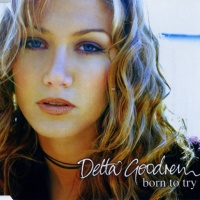 Delta Goodrem - Born To Try
