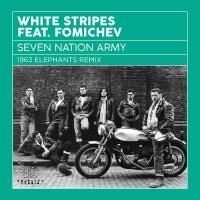 Seven Nation Army (Fomichev Remix)