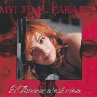 Mylène Farmer - L'Amour N'Est Rien...