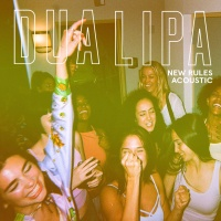 Dua Lipa - New Rules (Acoustic) - Single
