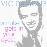 Vic Damone - Smoke Get In Your Eyes