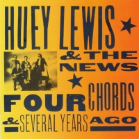 Huey Lewis - Four Chords & Several Years Ago