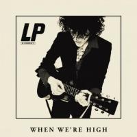 LP - When We're High - Single