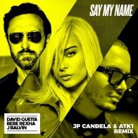 Say My Name (JP Candela & ATK1 Remix)