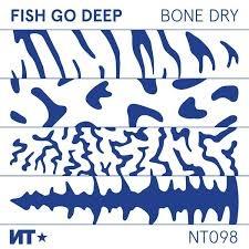 Fish Go Deep - Bone Dry