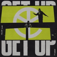 Yellow Claw feat. Kiddo - Get Up