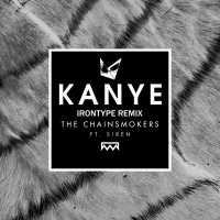 The Chainsmokers feat. SirenXX - Kanye (Irontype Remix)