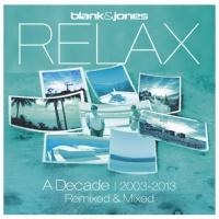 Relax (A Decade   2003-2013) (Remixed & Mixed)